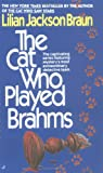 The Cat Who Played Brahms (0515090506) by Lilian Jackson Braun
