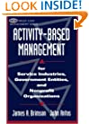 Activity-Based Management: For Service Industries, Government Entities, and Nonprofit Organizations