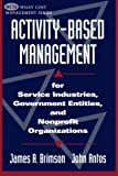 img - for Activity-Based Management: For Service Industries, Government Entities, and Nonprofit Organizations book / textbook / text book