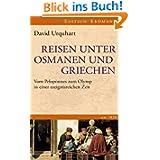 Reisen unter Osmanen und Griechen: Vom Peleponnes zum Olymp in einer ereignisreichen Zeit. Um 1830