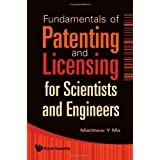 Fundamentals Of Patenting And Licensing For Scientists And Engineersby Ma Matthew Y