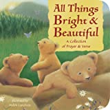 img - for All Things Bright and Beautiful: A Collection of Prayer and Verse (Padded Board Books) book / textbook / text book