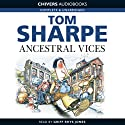 Ancestral Vices (       UNABRIDGED) by Tom Sharpe Narrated by Griff Rhys Jones