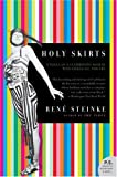 Holy Skirts: A Novel of a Flamboyant Woman Who Risked All for Art (P.S.)