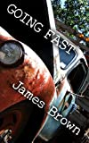 Going Fast: A novel