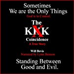 The KKK Coincidence: A True Story | Will Bevis