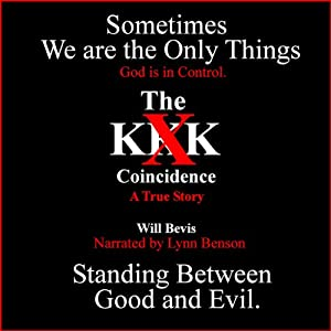 The KKK Coincidence: A True Story | [Will Bevis]
