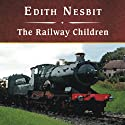 The Railway Children Audiobook by E. Nesbit Narrated by Renee Raudman