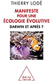 Manifeste pour une �cologie �volutive: Darwin et apr�s�?