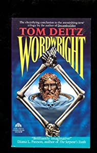 Wordwright (Soulsmith Trilogy, No. 3) by Tom Deitz and Tim White