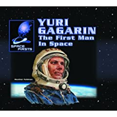 Yuri Gagarin: The First Man in Space (Space Firsts)