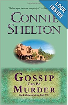 Gossip Can Be Murder (Charlie Parker Mystery) - Connie Shelton
