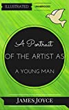 Image of A Portrait of the Artist as a Young Man: By James Joyce : Illustrated & Unabridged (Free Bonus Audiobook)