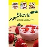 """Stevia: S��es Kochen und Backen mit Steviavon """"Thomas Jan�en"""""""