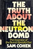 img - for The Truth About the Neutron Bomb, The Inventor of the Bomb Speaks Out book / textbook / text book