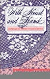 With Heart & Hand: A Manual for Women in God's Service [Paperback] [1992] (Author) Beneth Peters Jones, Bobbie Yearick