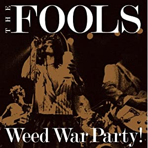 Weed War Party!