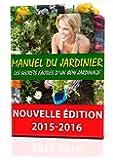 Manuel du jardinier: Les secrets d'un bon jardinage