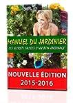 Manuel du jardinier: Les secrets d'un...