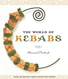 img - for By Anand Prakash The World of Kebabs [Paperback] book / textbook / text book