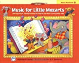 Alfred's Music for Little Mozarts, Music Workbook 1: Coloring and Ear Training Activities to Bring Out the Music in Every Young Child (0882849689) by Lancaster, E. L.