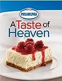 Philadelphia Cream Cheese A Taste of Heaven Editors of Publications International