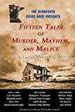 Fifteen Tales of Murder, Mayhem, and Malice: from the Land of Minnesota Nice