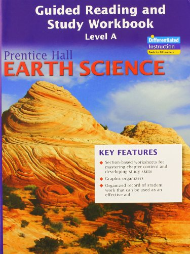 PRENTICE HALL EARTH SCIENCE GUIDED READING AND STUDY WORKBOOK, LEVEL A, SE