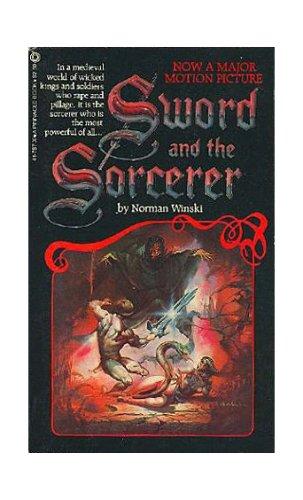 The Sword and the Sorcerer: A Novel, ALBERT PYUN, TOM KARNOWSKI, JOHN STUCKMEYER