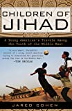 Children of Jihad: A Young Americans Travels Among the Youth of the Middle East