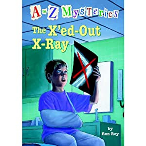 A to Z Mysteries: The X'ed-Out- X-Ray | [Ron Roy]