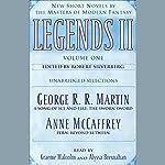 Legends II, New Short Novels by the Masters of Modern Fantasy: Volume 1 (Unabridged Selections)   George R. R. Martin,Anne McCaffrey
