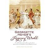 """Georgette Heyer's Regency Worldvon """"Jennifer Kloester"""""""