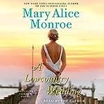 A Lowcountry Wedding   Mary Alice Monroe