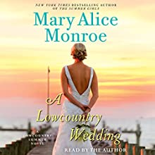 A Lowcountry Wedding Audiobook by Mary Alice Monroe Narrated by Mary Alice Monroe