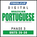 Port (Braz) Phase 3, Unit 26-30: Learn to Speak and Understand Portuguese (Brazilian) with Pimsleur Language Programs  by Pimsleur