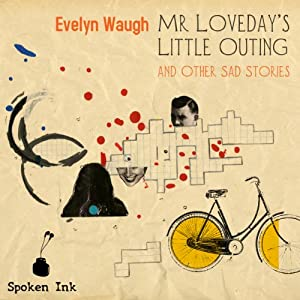 Mr. Loveday's Little Outing and Other sad Stories Audiobook