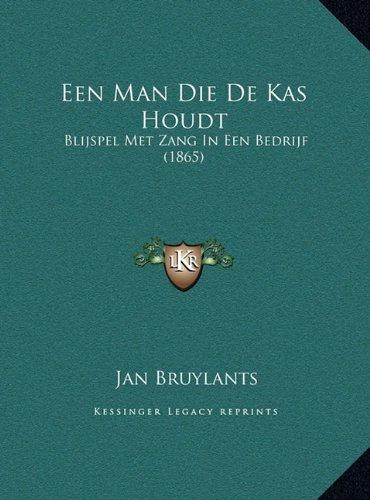 Een Man Die de Kas Houdt: Blijspel Met Zang in Een Bedrijf (1865)