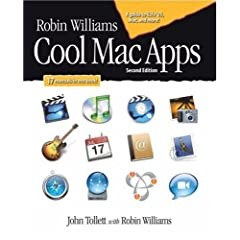 Robin Williams Cool Mac Apps, Second Edition: A guide to iLife 05, .Mac, and more (2nd Edition)