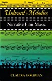 Unheard Melodies: Narrative Film Music (0253204364) by Claudia Gorbman