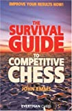 The Survival Guide to Competitive Chess - John Emms