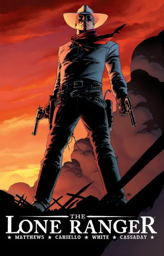 The Lone Ranger Volume 1: Now & Forever HC (Lone Ranger (Dynamite))