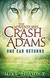 The Adventures of Crash Adams: One Ear Returns (Volume 1)