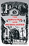 The Insulted and Humiliated (0898751047) by Dostoevsky, Fyodor M.