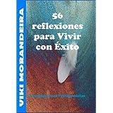 56 Reflexiones para Vivir con Exito (Coaching para Protagonistas)