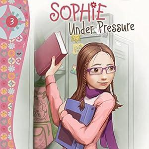 Sophie Under Pressure Audiobook