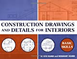 Construction Drawings and Details for Interiors: Basic Skills (0471109533) by W. Otie Kilmer