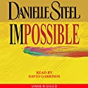 Impossible (       UNABRIDGED) by Danielle Steel Narrated by David Garrison