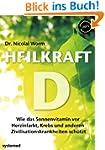 Heilkraft D - Wie das Sonnenvitamin v...