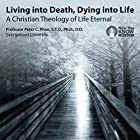 Living into Death, Dying into Life: A Christian Theology of Life Eternal Vortrag von Prof. Peter C. Phan STD PhD DD Gesprochen von: Prof. Peter C. Phan STD PhD DD